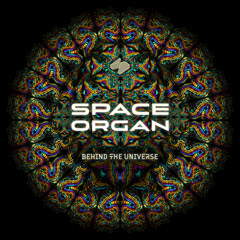 Space Organ «Behind The Universe» EP